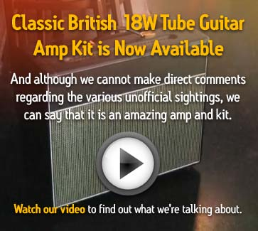 Classic British 18W Tube Guitar Amp Kit is Now Available. And although we cannot make direct comments regarding the various unofficial sightings, we can say that it is an amazing amp and kit. Watch our video to find out what we're talking about.
